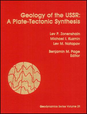 Geology of the USSR: A Plate-Tectonic Synthesis - Zonenshain, Lev P (Editor), and Kuzmin, Michael I (Editor), and Natapov, Lev M (Editor)
