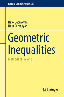 Geometric Inequalities: Methods of Proving - Sedrakyan, Hayk