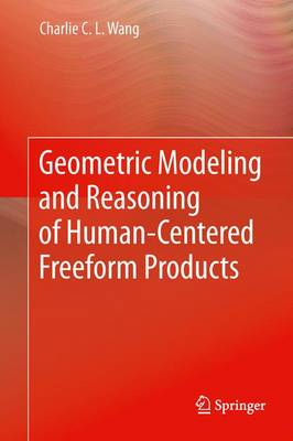 Geometric Modeling and Reasoning of Human-Centered Freeform Products - Wang, Charlie C L