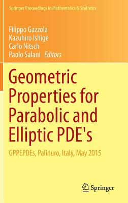 Geometric Properties for Parabolic and Elliptic Pde's: Gppepdes, Palinuro, Italy, May 2015 - Gazzola, Filippo (Editor)