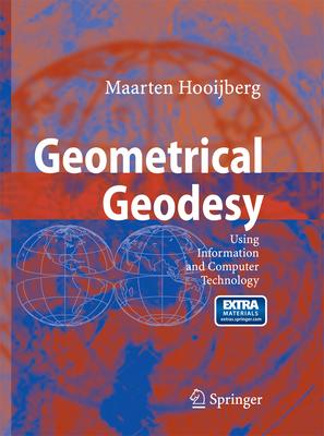 Geometrical Geodesy: Using Information and Computer Technology - Hooijberg, Maarten