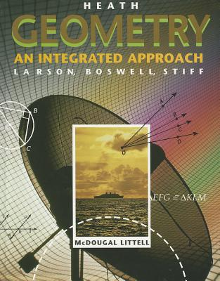 Geometry: an Integrated Approach (Heath) - Laurie Boswell, Lee Stiff Roland E. Larson