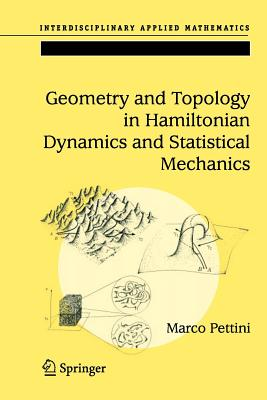Geometry and Topology in Hamiltonian Dynamics and Statistical Mechanics - Pettini, Marco