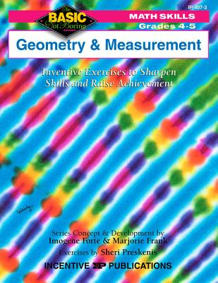 Geometry & Measurement, Grades 4-5: Inventive Exercises to Sharpen Skills and Raise Achievement - Forte, Imogene (From an idea by), and Frank, Marjorie (From an idea by)
