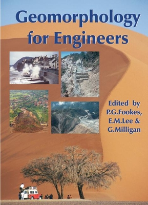 Geomorphology for Engineers - Fookes, P G (Editor), and Lee, Mark (Editor), and Milligan, G (Editor)