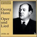 Georg Hann: Oper und Lied, 1938-44