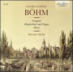 Georg Ludwig Böhm: Complete Harpsichord and Organ Music