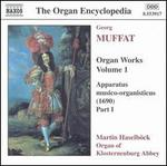 Georg Muffat: Organ Works, Vol. 1