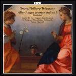 Georg Philipp Telemann: Aller Augen warten auf dich; Cantatas