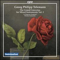 Georg Philipp Telemann: The Grand Concertos for Mixed Instruments, Vol. 3 - Almut Rux (trumpet); Annette Spehr (oboe); Annette Wehnert (violin); Christian Binde (horn);...