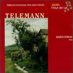 Georg Philipp Telemann: Twelve Fantasias for Solo Violin