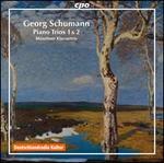 Georg Schumann: Piano Trios 1 & 2