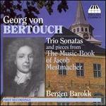 Georg von Bertouch: Trio Sonatas
