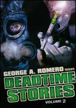 George A. Romero Presents Deadtime Stories, Vol. 2 - Jeff Monahan; Matt Walsh; Michael Fischa