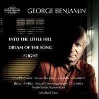George Benjamin: Into the Little Hill; Dream of the Song; Flight - Bejun Mehta (counter tenor); Hila Plitmann (soprano); Michael Cox (flute); Susan Bickley (contralto);...
