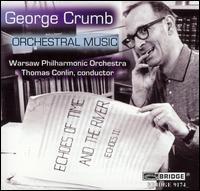 George Crumb: Orchestral Music - George Crumb (bellringer); Joseph Alessi (trombone); Paul Cesarczyk (bellringer); Susan Narucki (soprano);...