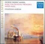 George Frideric Handel: Music for the Royal Fireworks; Water Music