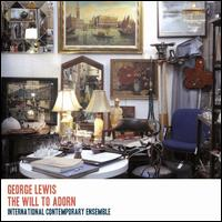 George Lewis: The Will to Adorn - Alice Teyssier (flute); Cory Smythe (piano); Daniel Lippel (guitar); David Bowlin (violin); David Byrd-Marrow (horn);...