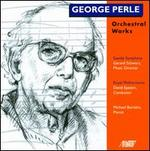 George Perle: Orchestral Works