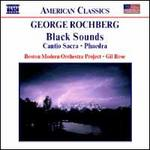 George Rochberg: Black Sounds; Cantio Sacra; Phaedra