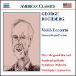 George Rochberg: Violin Concerto (Restored Original Version)