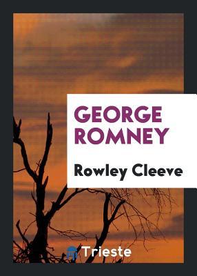 George Romney - Cleeve, Rowley