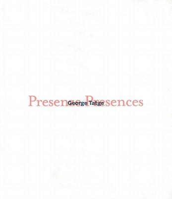 George Tatge: Presenze/Presences - Guadagnini, Walter, and Livingstone, Jane, and Novak, Barbara