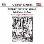 George Templeton Strong: Le Roi Arthur; Die Nacht