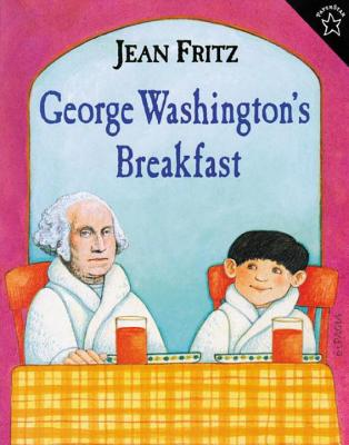 George Washington's Breakfast - Fritz, Jean