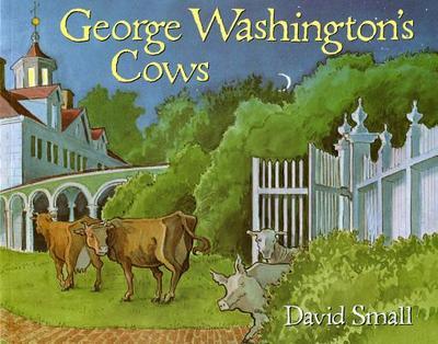 George Washington's Cows - Small, David