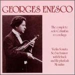 Georges Enesco: The Complete Solo Columbia Recordings