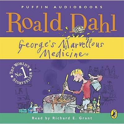 George's Marvellous Medicine - Dahl, Roald, and Grant, Richard E. (Read by)