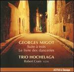 Georges Migot: Suite à trois; Le livre des danceries
