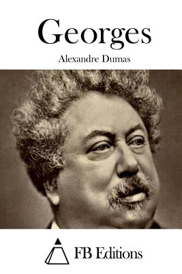 Georges - Dumas, Alexandre, and Fb Editions (Editor)