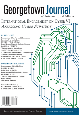 Georgetown Journal of International Affairs: International Engagement on Cyber VI, Volume 17, No. 3 - Philbrick, Ian Prasad (Editor)