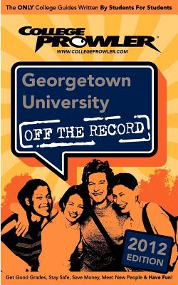 Georgetown University 2012: Off the Record - Malliet, Christina, and Richmond, Derek, and Wilson, Andrew