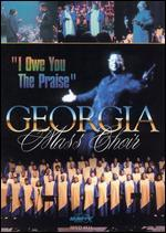 Georgia Mass Choir: I Owe You the Praise