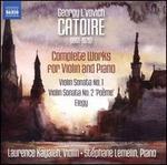 Georgy L'vovich Catoire: Complete Works for Violin and Piano