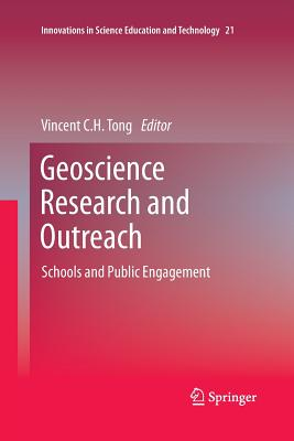 Geoscience Research and Outreach: Schools and Public Engagement - Tong, Vincent C. H. (Editor)
