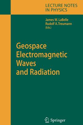 Geospace Electromagnetic Waves and Radiation - Labelle, James W (Editor)