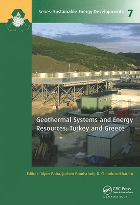 Geothermal Systems and Energy Resources: Turkey and Greece - Baba, Alper (Editor), and Bundschuh, Jochen (Editor), and Chandrasekharam, D. (Editor)