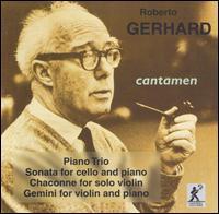 Gerhard: Piano Trio / Cello Sta / Chaconne / Gemini - Cantamen; Caroline Balding (violin); Jo Cole (cello); Timothy Lissimore (piano)