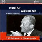 Gerhard Rosenfeld: Musik f�r Willy Brandt