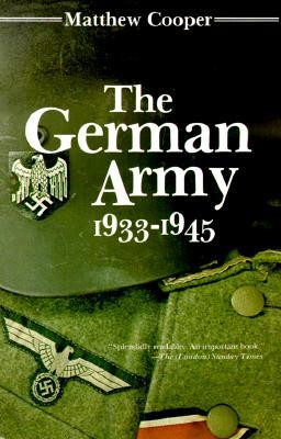 German Army 1933-1945 - Cooper, Matthew, and World Trade Press