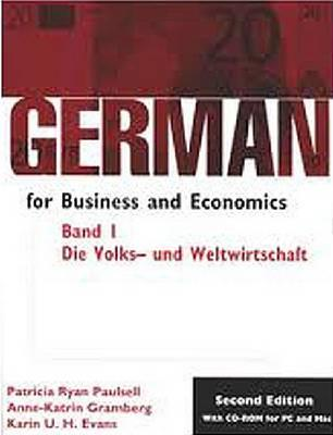 German for Business and Economics, Band 1, Die Volks- Und Weltwirtschaft: Student - Paulsell, Patricia Ryan, and Evans, Karin U H, and Gramberg, Anne-Katrin