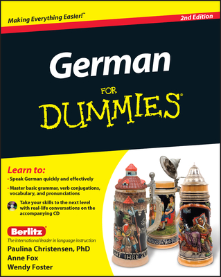 German for Dummies - Christensen, Paulina, and Fox, Anne, and Foster, Wendy