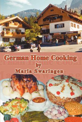 German Home Cooking - Swaringen, Maria