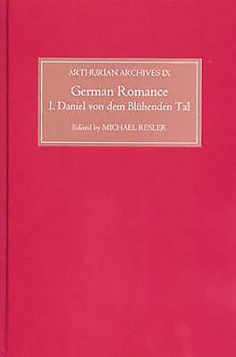 German Romance I: Daniel Von Dem Blühenden Tal - Resler, Michael (Translated by)