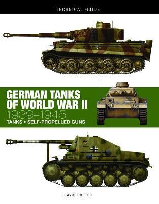 German Tanks of World War II: 1939-1945 - Porter, David