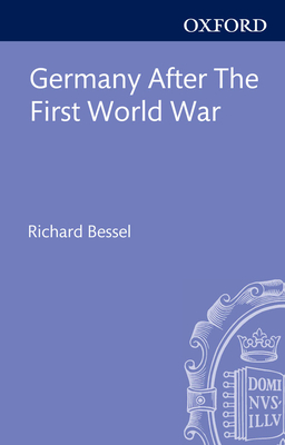 Germany After the First World War - Bessel, Richard